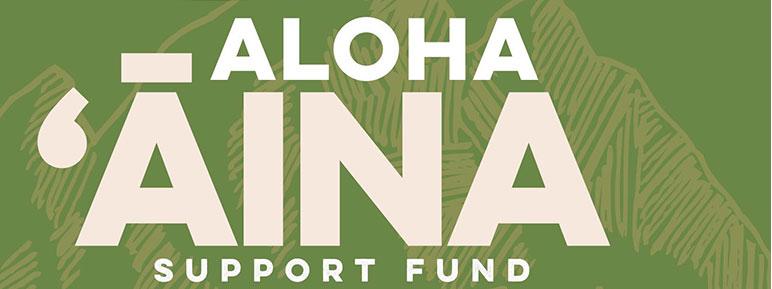 Aloha 'Āina Support Fund